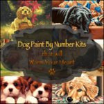 Dog Paint By Number Kits