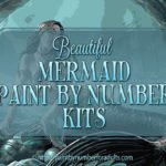 Mermaid Paint By Number Kits For Adults | Beautiful PBN Kits of Mermaids
