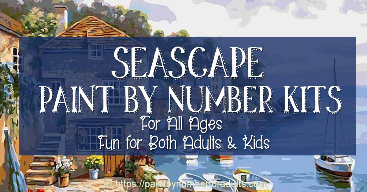 Seascape Paint By Number Kits For Adults Paint By Number