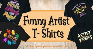 Funny Artist Tee Shirts
